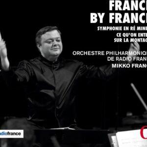 Cesar Franck: Symphonie En Re Mineur, Ce Qu'On Entend Sur La Montagne - Mikko Franck
