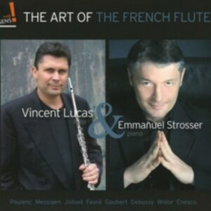 Faure / Debussy / Widor / Poulenc / : The Art Of The French Flute - Vincent Lucas