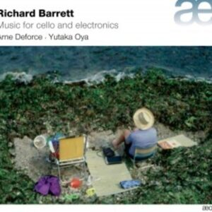 Richard Barrett: Music For Cello And Electronics - Deforce