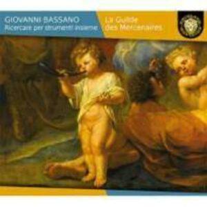 Giovanni Bassano: Ricercare Per Strumenti Insieme - La Guilde Des Mercenaires