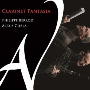 Alexis Ciesla: Chamber Music With Clarinet - Philippe Berrod