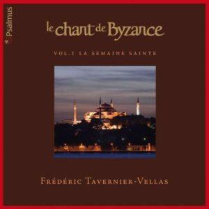 Le Chant de Byzance Vol.1: La Semaine Sainte - Frederic Tavernier-Vellas