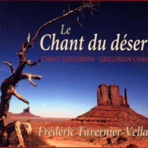 Gregorian Chant: Le Chant Du Desert - Frederic Tavernier-Vellas