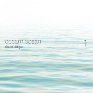 Eliane Radigue: Occam Ocean Vol.1 - Carol Robinson