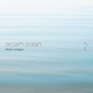 Eliane Radigue: Occam Ocean Vol 2 - ONCEIM