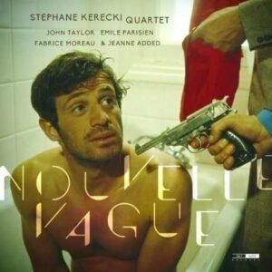 Nouvelle Vague - Stephane Kerecki