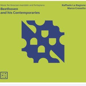 Beethoven And His Contemporaries - Raffaele La Ragione