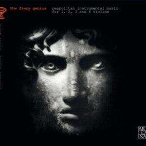 The Fiery Genius: Neapolitan Instrumental Music - Enrico Gatti
