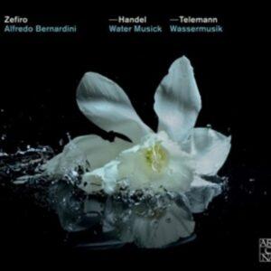 Handel: Water Musick / Telemann: Wassermusik - Zefiro