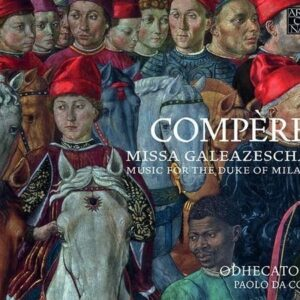 Loyset Compère: Missa Galeazescha - Odhecaton