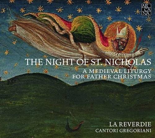 The Night of Saint Nicholas - A Mediaeval Liturgy for Father Christmas - La Reverdie