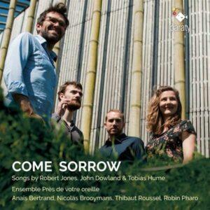 Come Sorrow - Ensemble Pres de Votre Oreille