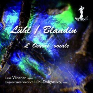 Lühl, Blandin : L'œuvre vocale. Viinanen, Lühl.