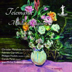 Telemann : Musique de chambre. Mendoze, Cipriani, Foulon, Parer, Robert.