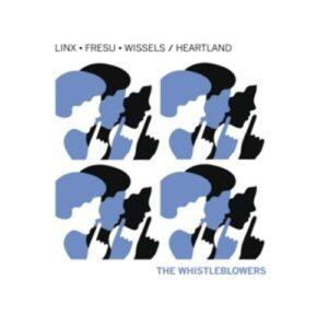 The Whistleblowers - Linx, Wissels, Fresu