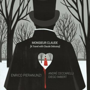 Monsieur Claude (A Travel With Claude Debussy) - Enrico Pieranunzi Trio
