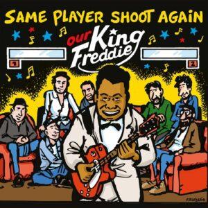 Same Player Shoot Again - Our King Freddie