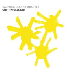 Soli In Viaggio - Carmine Ioanna Quartet