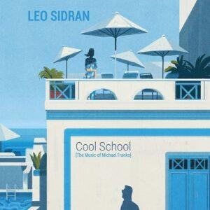 Cool School (The Music of Michael Franks) - Leo Sidran