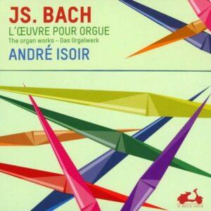 Bach: L'Oeuvre Integrale Pour Orgue - Andre Isoir