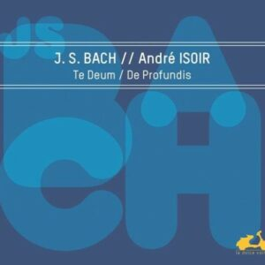 Bach: Te Deum, De Profundis - Andre Isoir