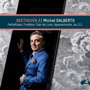 Beethoven: Piano Sonatas 'Pathétique', 'Funèbre', 'Mondschein', 'Appassionata', Op.111 - Michel Dalberto