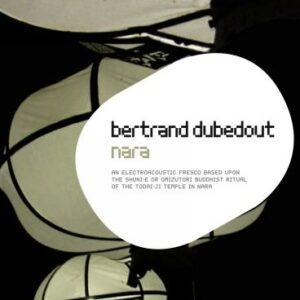 Bertrand Dubedout : Nara.