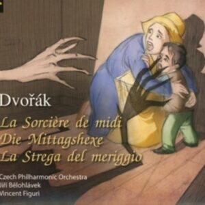 Dvorak Antonin / Erben Karel-Jaromir: A Czech Musical Fairy Tale -La Sorcière De Midi - Czech Philharmonic Orchestra / Ji?i Belohlavek