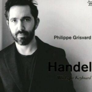 Handel: Works For Keyboard - Philippe Grisvard