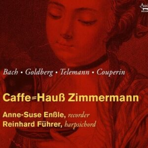 Caffe=Hauss Zimmermann: Original Compositions And Transcriptions For Recorder And Harpsichord - Anne Suse Enssle