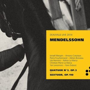 Mendelsshohn: String Quartet No.3, Sextet - Ismaël Margain