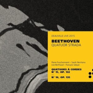 Beethoven: String Quartets Nos.15 & 16 - Quatuor Strada