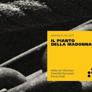 Il Pianto Della Madonna - Ensemble Desmarest