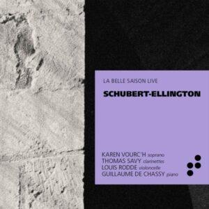 Franz Schubert - Duke Ellington: La Belle Saison Live - Schubert-Ell - Karen Vourc'h