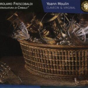 Girolamo Frescobaldi: Intavolatura Di Cimbalo - Yoann Moulin