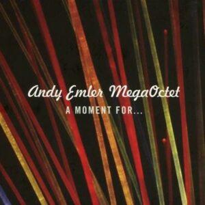 A Moment For… - Andy Emler MegaOctet