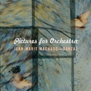 Pictures For Orchestra - Jean-Marie Machado
