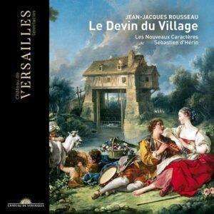 Jean-Jacques Rousseau: Le Devin Du Village - Les Nouveaux Caractères