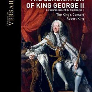 Handel: The Coronation Of King George II - The King's Consort