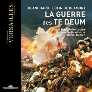 Antoine Blanchard - Francois Colin: La Guerre Des Te Deum - Ensemble Stradivaria
