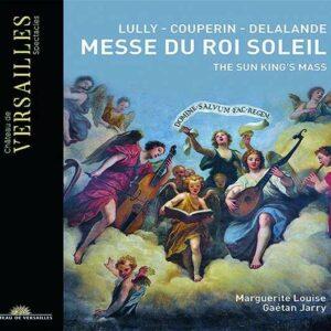 Messe Du Roi Soleil, The Sun King's Mass - Choeur Marguerite Louise