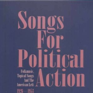 Songs For Political Action: Folkmusic, Topical songs and the American left - Various artists