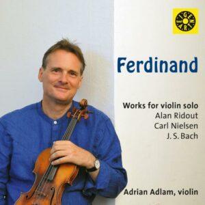 Bach, Nielsen, Ridout : Ferdinand, œuvres pour violon seul. Adlam.
