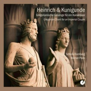 Heinrich & Kunigunde, Gregorian Chants for an Imperial Couple - Schola Bamberg