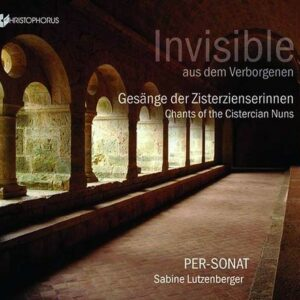 Invisible, Chants Of The Cistercian Nuns - Per-Sonat