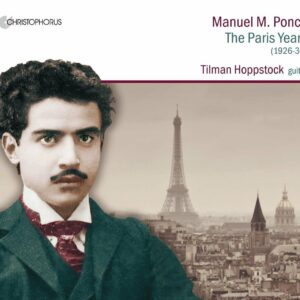 Manuel Maria Ponce: The Paris Years - Tilman Hoppstock