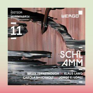 MusikFabrik Edition 11. Schlamm. Ferneyhough, Lang, Bauckholt, Lopez.