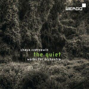 Chaya Czernowin : The Quiet, œuvres orchestrales. Lubman, Venzago, Christ, Roth, Barenboim.