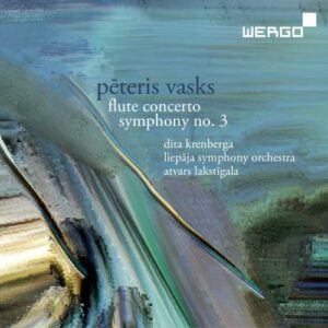 Peteris Vasks : Concerto pour flûte - Symphonie n° 3. Krenberga, Lakstigala.
