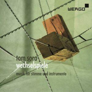 Tom Sora : Wechselspiele, musique pour voix et instruments. Sun, Sora, Skouras, Hastreiter.